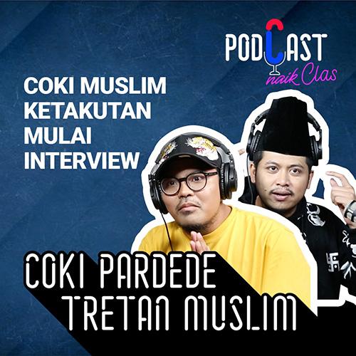 Coki & Muslim ketakutan saat mulai interview - PodCast Naik Clas (eps.1a)