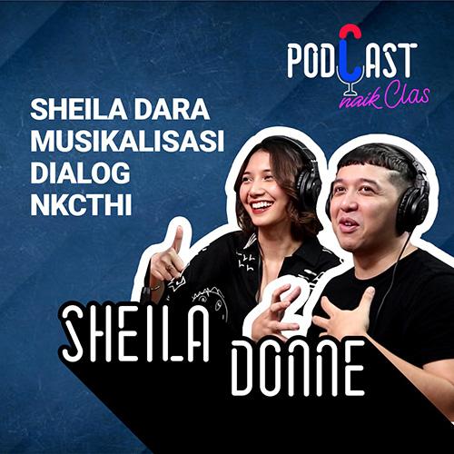 Sheila Dara Musikalisasi Dialog NKCTHI - PodCast Naik Clas (Eps. 2)