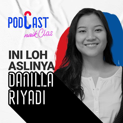 Harta, Tahta, Danilla!! - PodCast Naik Clas (Eps.11)