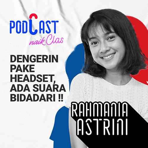 Merdunya Suara Bidadari Rahmania Astrini - PodCast Naik Clas (Eps.8)